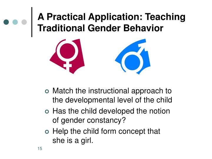 A Practical Application: Teaching Traditional Gender Behavior