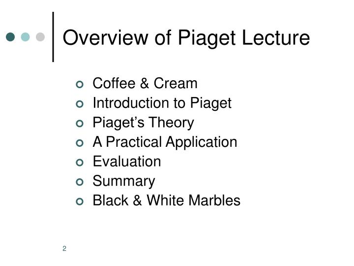 Overview of piaget lecture