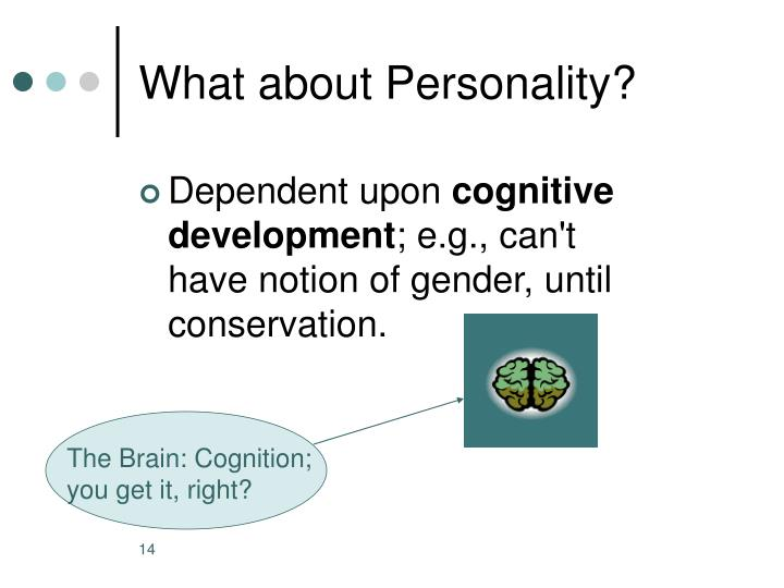 The Brain: Cognition; you get it, right?