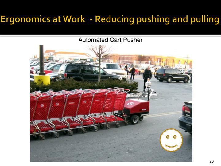 Ergonomics at Work  - Reducing pushing and pulling