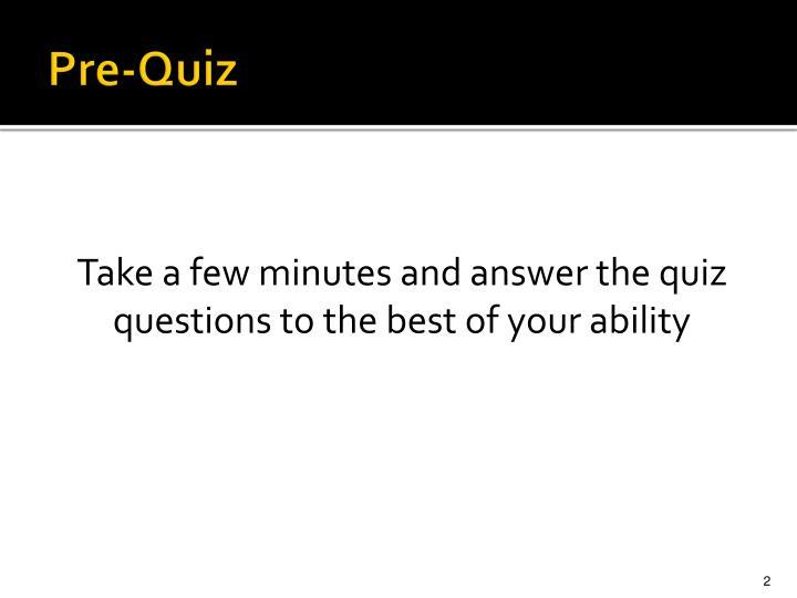 Pre quiz