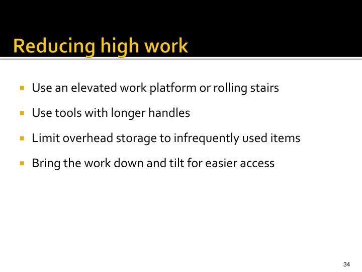 Reducing high work