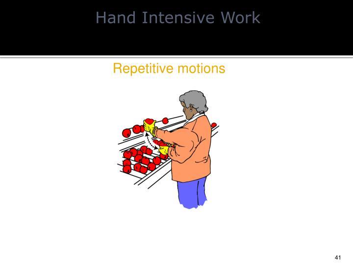 Hand Intensive Work