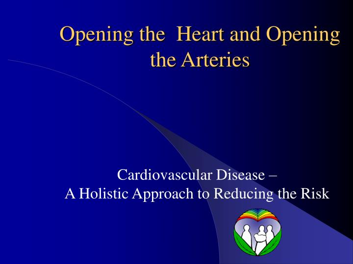 opening the heart and opening the arteries n.