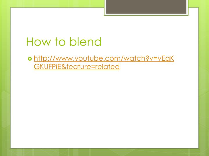 How to blend