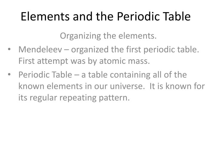 Ppt elements and the periodic table powerpoint presentation id elements and the periodic table organizing urtaz Choice Image