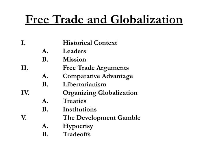 globalization free trade But that doesn't mean that anti-globalization sentiment is going anywhere,  anytime soon ceta, the historic free-trade agreement between the.