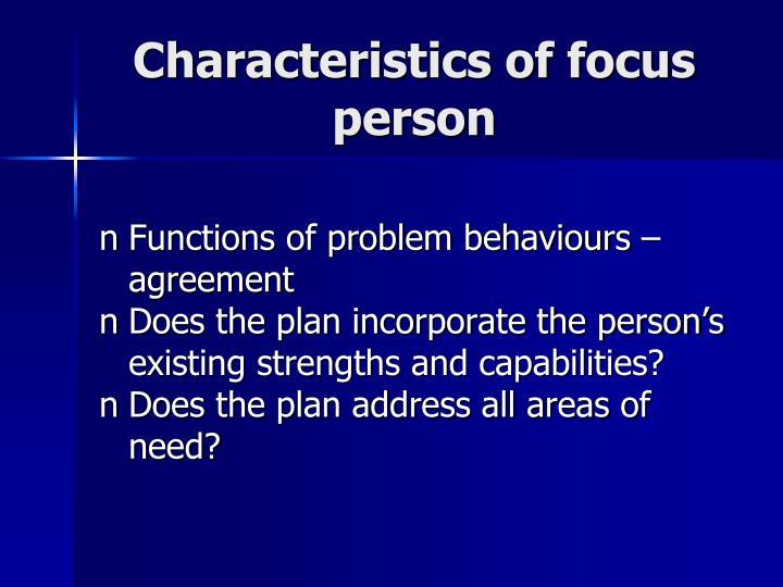 Characteristics of focus person