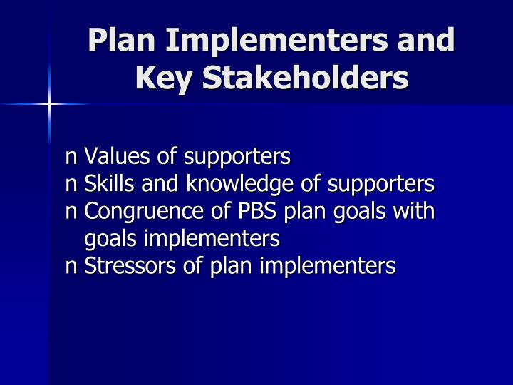 Plan Implementers and Key Stakeholders