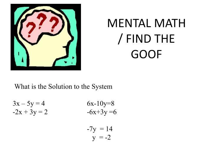 MENTAL MATH / FIND THE GOOF