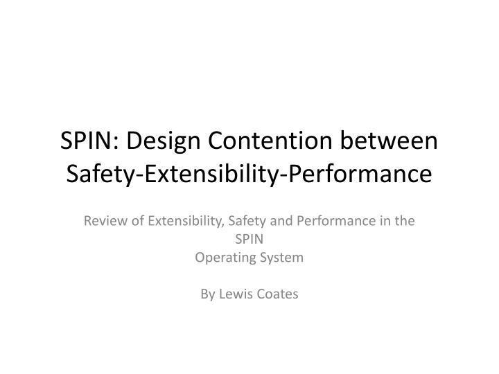 Spin design contention between safety extensibility performance