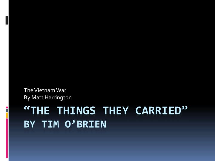 the vietnam war by matt harrington