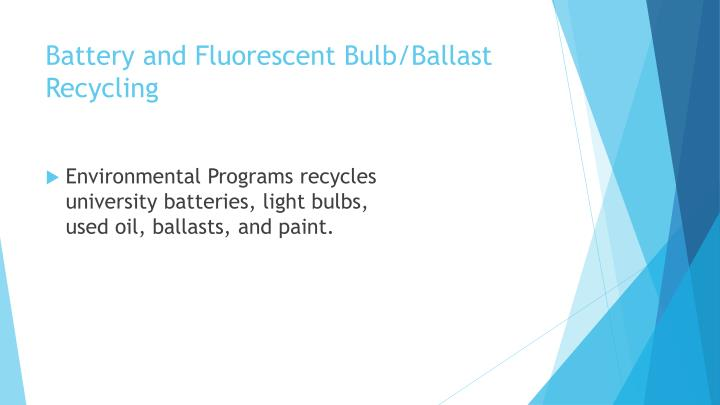 Battery and Fluorescent Bulb/Ballast Recycling