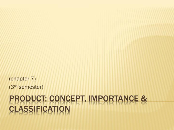 PPT - Product: Concept, importance & Classification PowerPoint