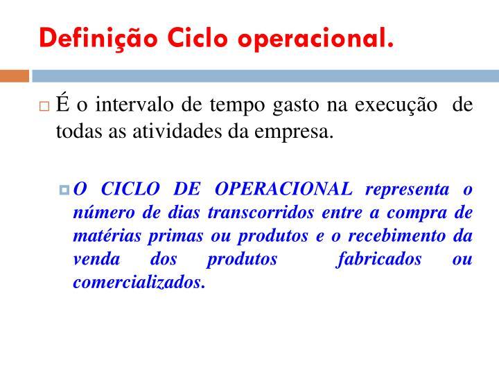 Definição Ciclo operacional.