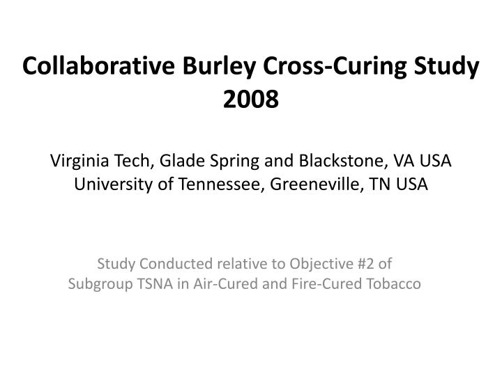 Study conducted relative to objective 2 of subgroup tsna in air cured and fire cured tobacco