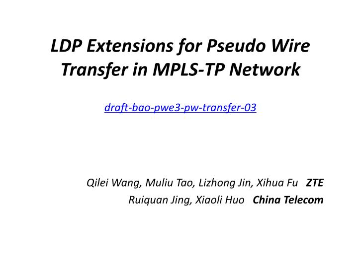 ldp extensions for pseudo wire transfer in mpls tp network draft bao pwe3 pw transfer 03 n.