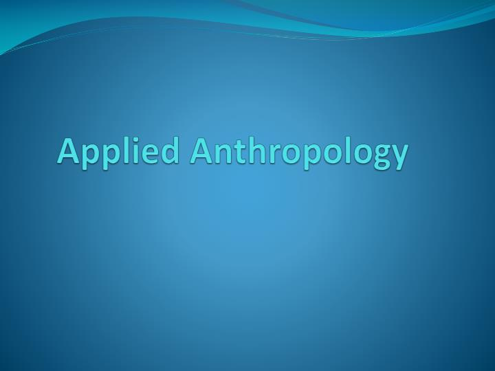 applied anthropology n.