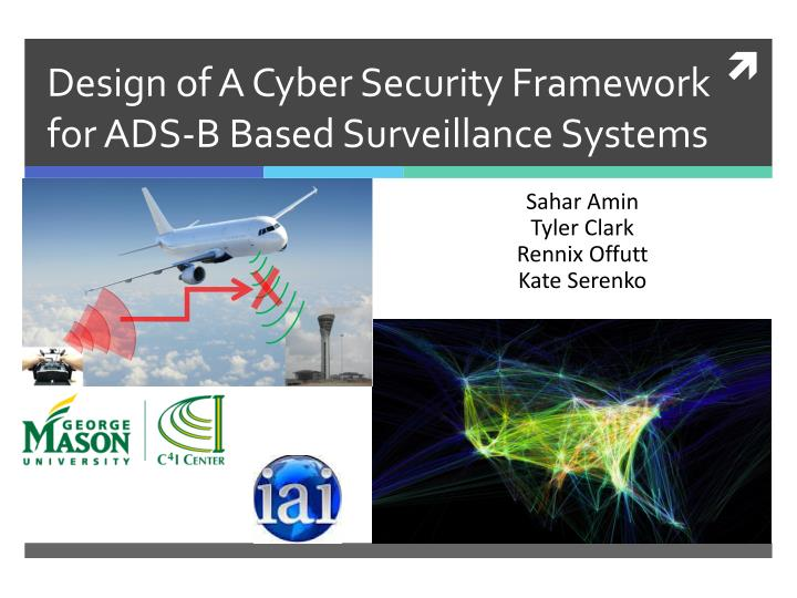 design of a cyber security framework for ads b based surveillance systems n.