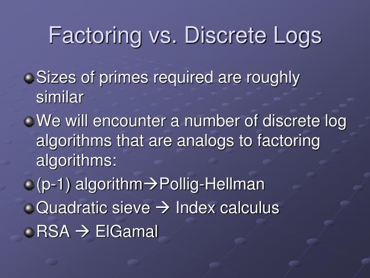 Factoring vs. Discrete Logs
