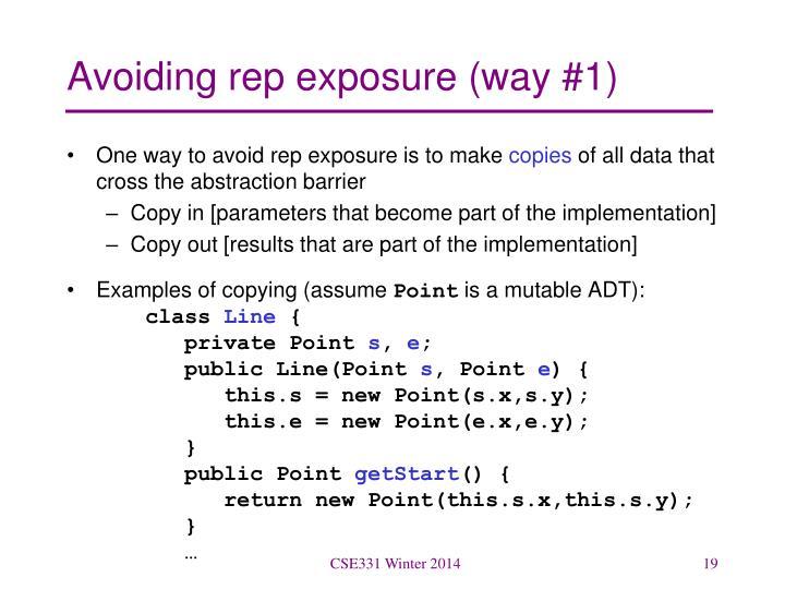 Avoiding rep exposure (way #1)