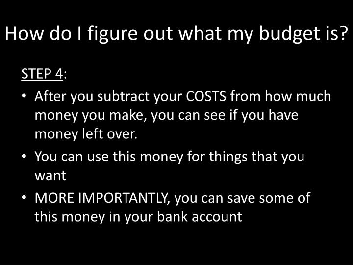 How do I figure out what my budget is?