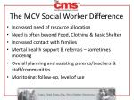 the mcv social worker difference