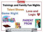 trainings and family fun nights