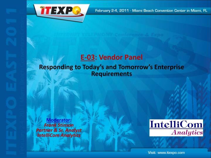 E 03 vendor panel responding to today s and tomorrow s enterprise requirements