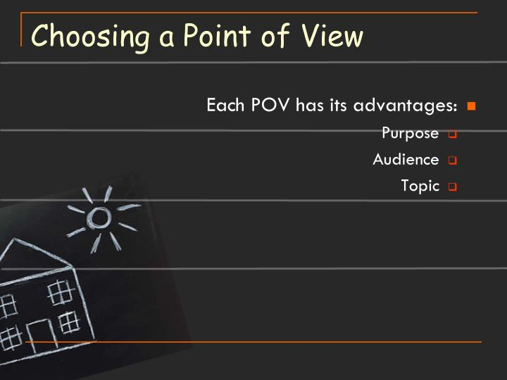 Choosing a Point of View