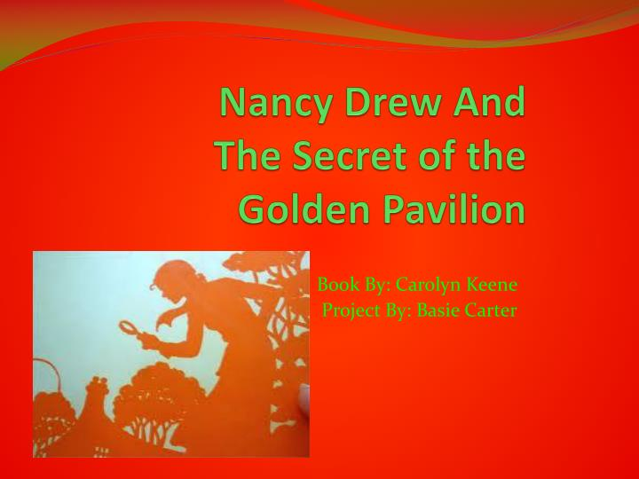 nancy drew and the secret of the golden pavilion
