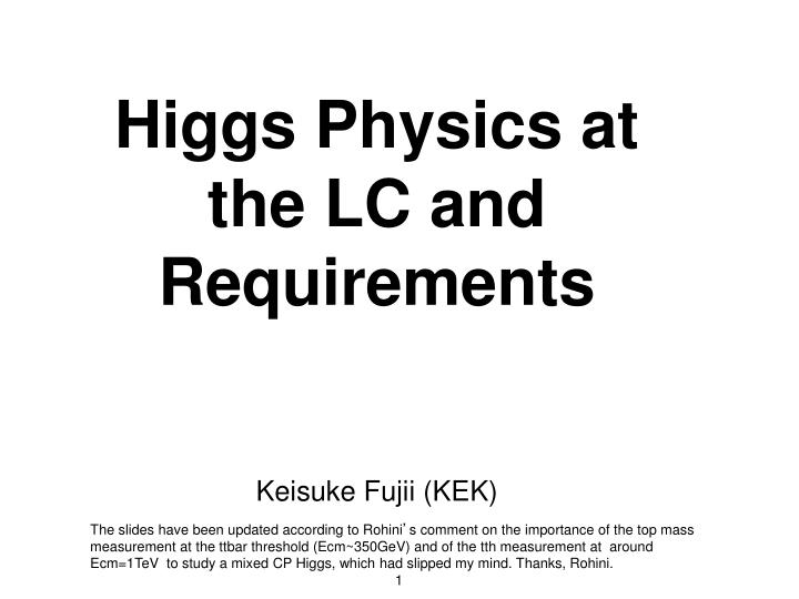 higgs physics at the lc and requirements n.