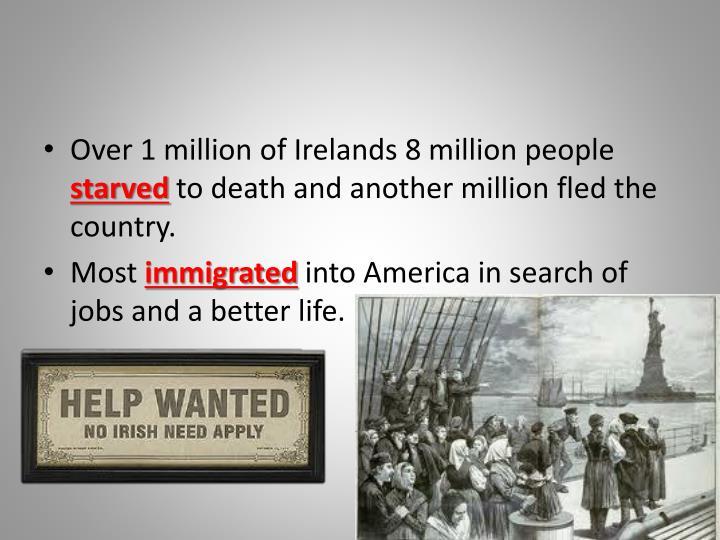 Over 1 million of Irelands 8 million people