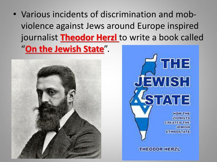 Various incidents of discrimination and mob-violence against Jews around Europe inspired journalist