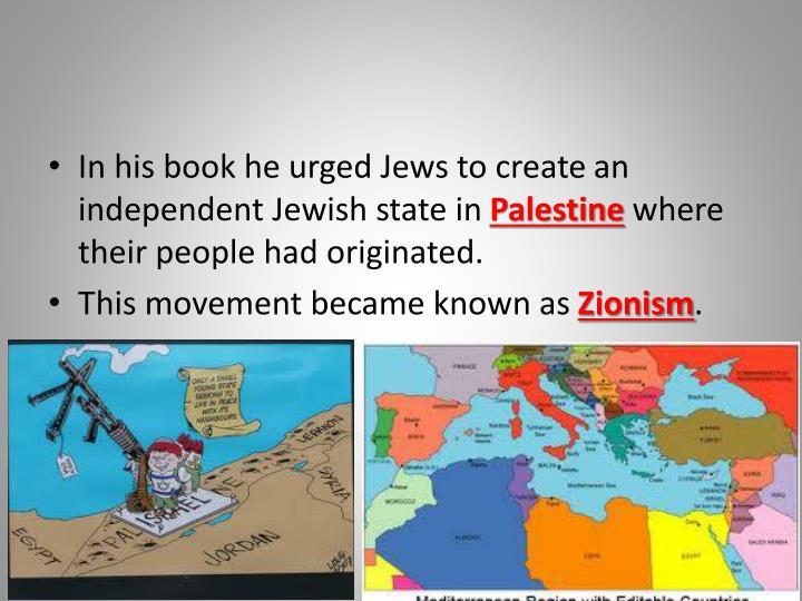 In his book he urged Jews to create