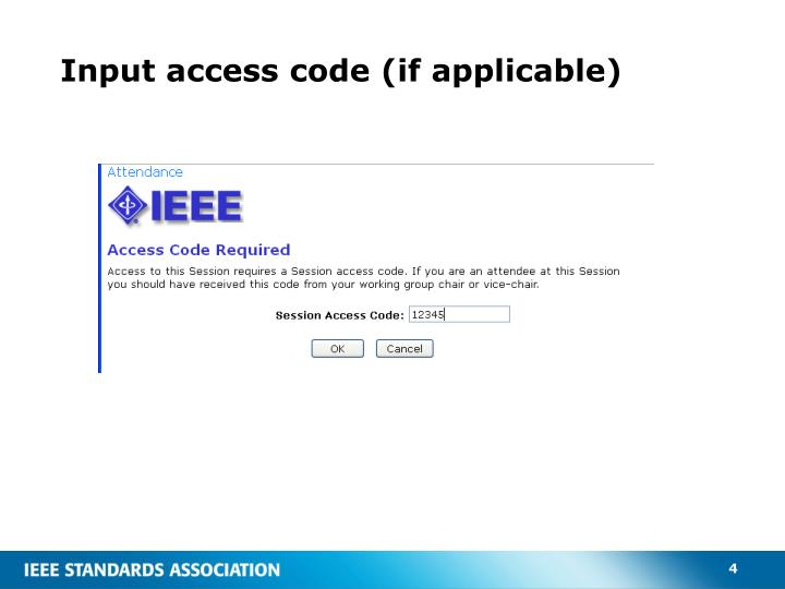 Input access code (if applicable)