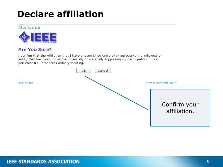 Declare affiliation