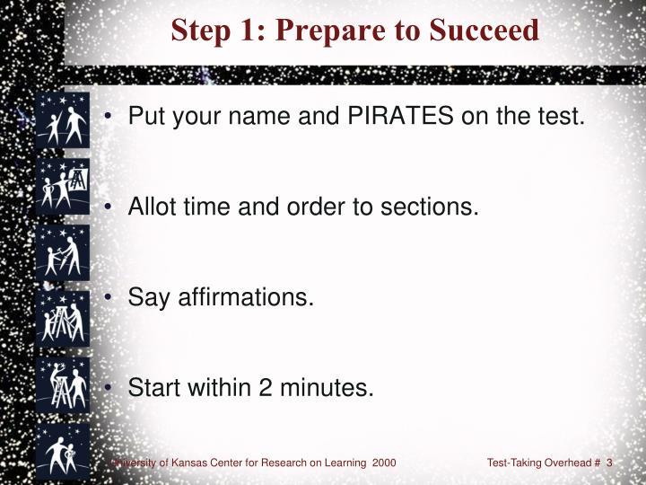 Step 1 prepare to succeed