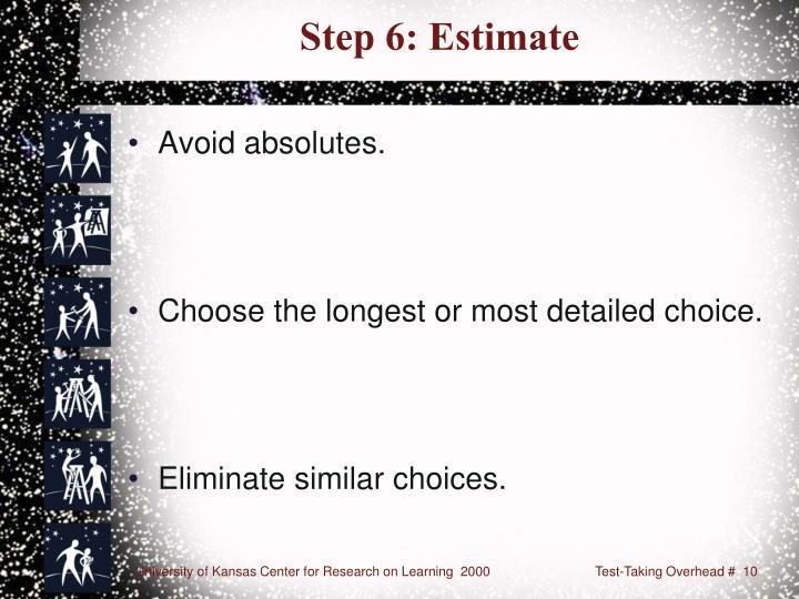 Step 6: Estimate
