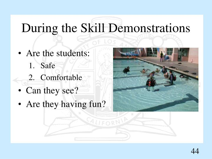 During the Skill Demonstrations