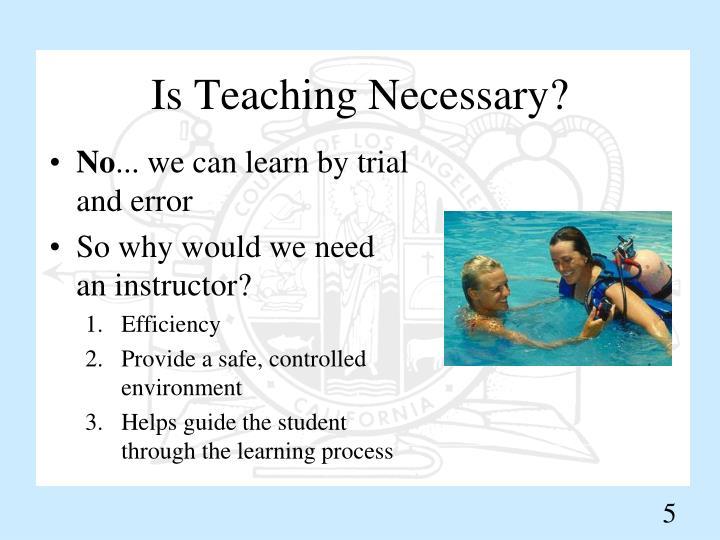 Is Teaching Necessary?