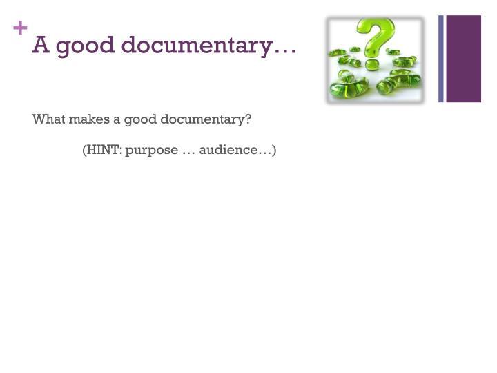 A good documentary…