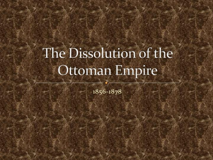 the dissolution of the ottoman empire n.