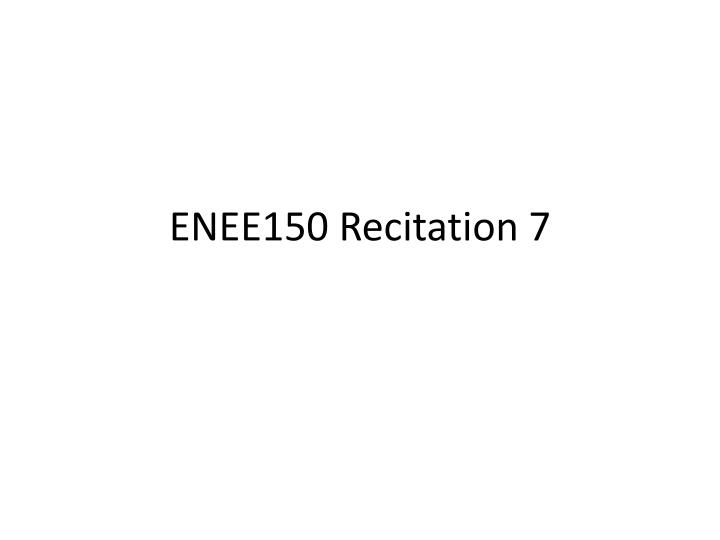 ENEE150 Recitation 7