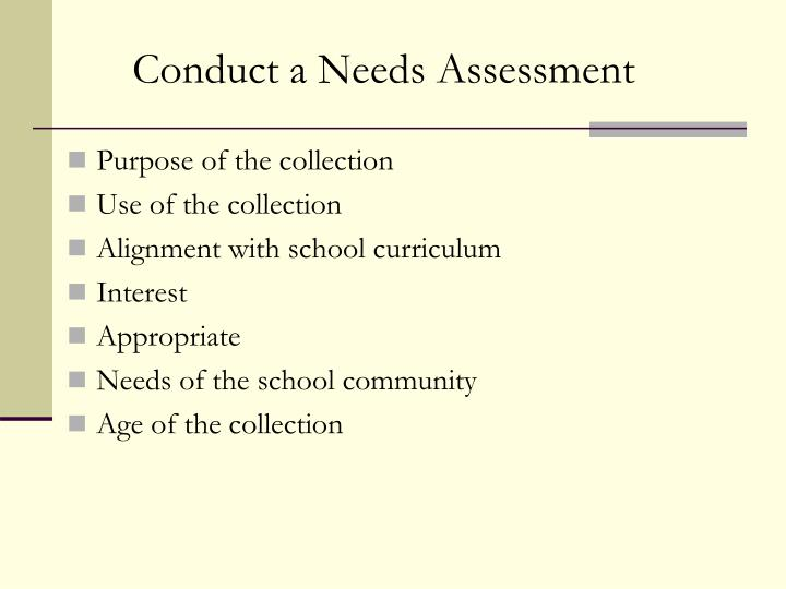 Conduct a Needs Assessment