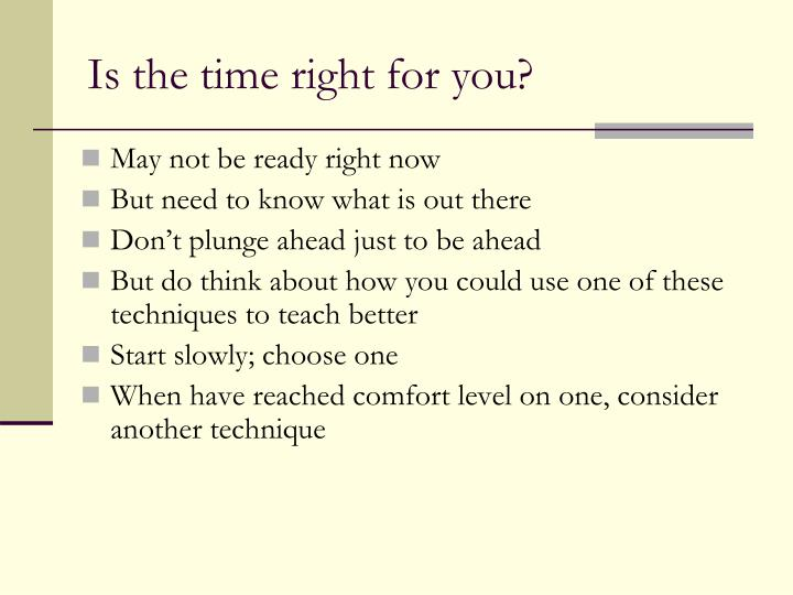 Is the time right for you?