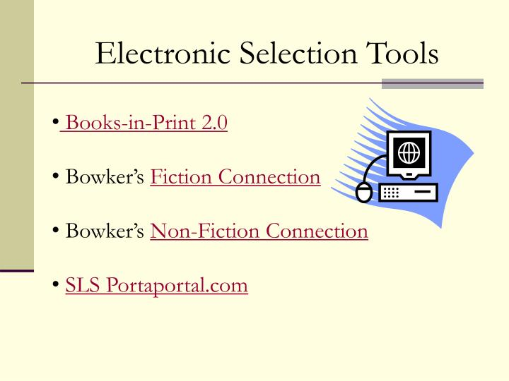 Electronic Selection Tools