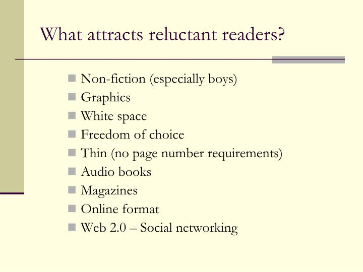 What attracts reluctant readers?