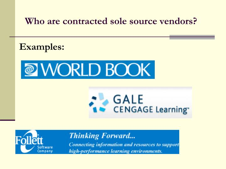 Who are contracted sole source vendors?
