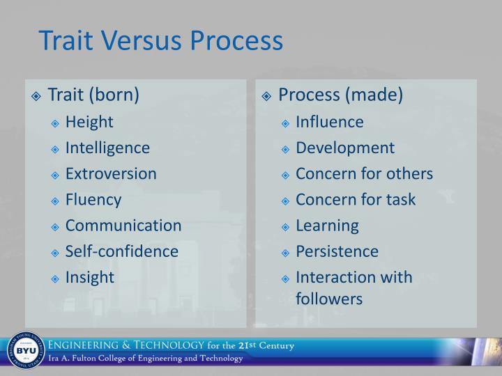 Trait versus process